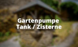 Gartenpumpe Tank _ Zisterne