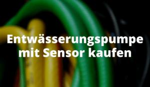 Entwässerungspumpe mit Sensor kaufen