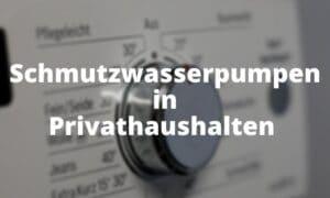 Schmutzwasserpumpen in Privathaushalten