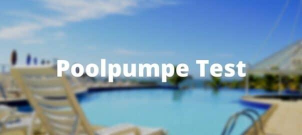 Poolpumpe Test