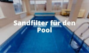 Sandfilter für den Pool