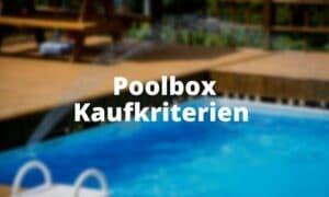 Poolbox Kaufkriterien