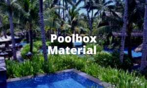 Poolbox Material